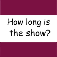 The show lasts at least 45 minutes, longer for birthdays.